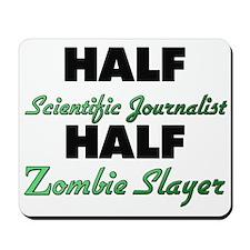 Half Scientific Journalist Half Zombie Slayer Mous