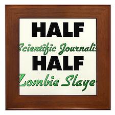 Half Scientific Journalist Half Zombie Slayer Fram