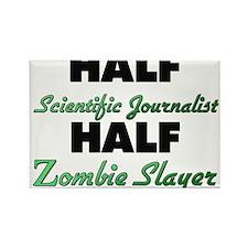 Half Scientific Journalist Half Zombie Slayer Magn