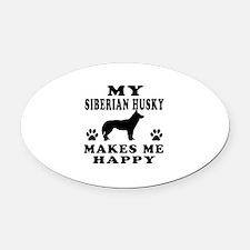 My Siberian Husky makes me happy Oval Car Magnet