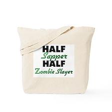 Half Sapper Half Zombie Slayer Tote Bag