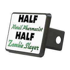 Half Retail Pharmacist Half Zombie Slayer Hitch Co