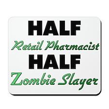 Half Retail Pharmacist Half Zombie Slayer Mousepad