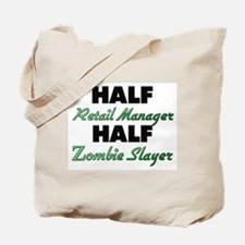 Half Retail Manager Half Zombie Slayer Tote Bag