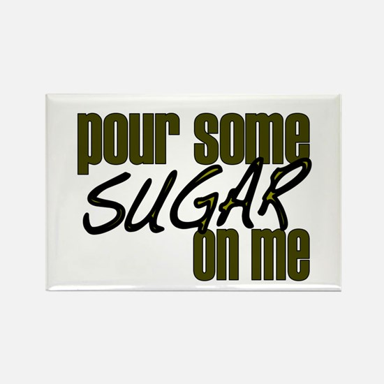 Pour some sugar on me Rectangle Magnet