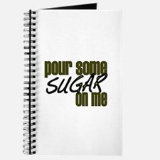 Pour some sugar on me Journal