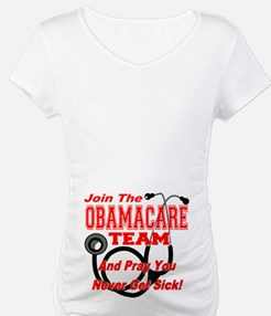 Join the Obamacare Team & Pray Shirt