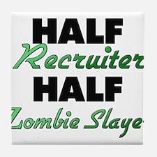 Half Recruiter Half Zombie Slayer Tile Coaster