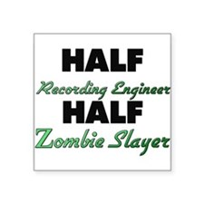 Half Recording Engineer Half Zombie Slayer Sticker