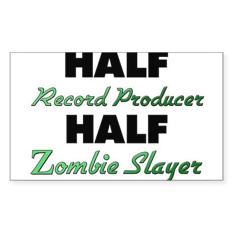 Half Record Producer Half Zombie Slayer Sticker