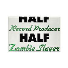 Half Record Producer Half Zombie Slayer Magnets