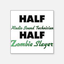 Half Radio Sound Technician Half Zombie Slayer Sti