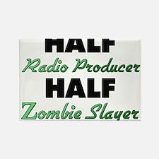 Half Radio Producer Half Zombie Slayer Magnets