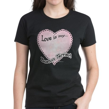 Love is my Boston Terrier Women's Dark T-Shirt