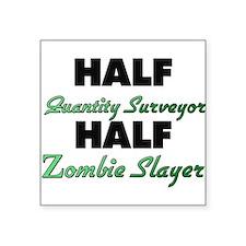 Half Quantity Surveyor Half Zombie Slayer Sticker