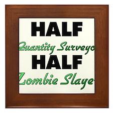 Half Quantity Surveyor Half Zombie Slayer Framed T