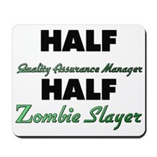 Half Quality Assurance Manager Half Zombie Slayer