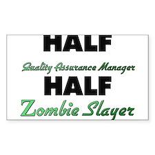 Half Quality Assurance Manager Half Zombie Slayer