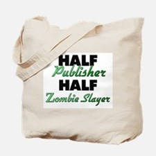 Half Publisher Half Zombie Slayer Tote Bag