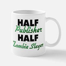Half Publisher Half Zombie Slayer Mugs