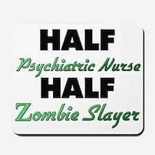 Half Psychiatric Nurse Half Zombie Slayer Mousepad