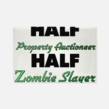 Half Property Auctioneer Half Zombie Slayer Magnet