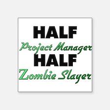 Half Project Manager Half Zombie Slayer Sticker
