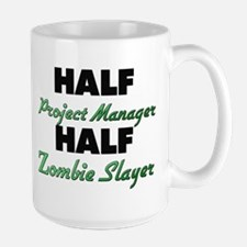 Half Project Manager Half Zombie Slayer Mugs