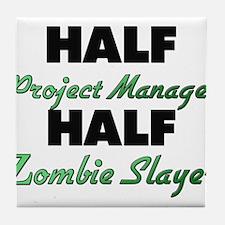 Half Project Manager Half Zombie Slayer Tile Coast