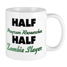 Half Program Researcher Half Zombie Slayer Mugs