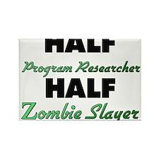 Half Program Researcher Half Zombie Slayer Magnets