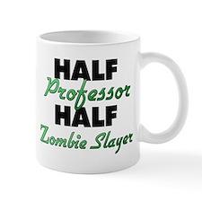 Half Professor Half Zombie Slayer Mugs