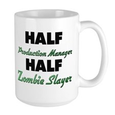 Half Production Manager Half Zombie Slayer Mugs
