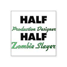 Half Production Designer Half Zombie Slayer Sticke