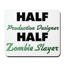 Half Production Designer Half Zombie Slayer Mousep