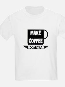 MAKE COFFEE - NOT WAR T-Shirt