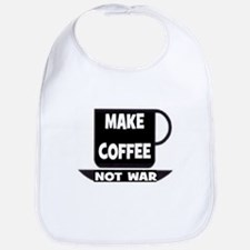 MAKE COFFEE - NOT WAR Bib