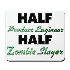 Half Product Engineer Half Zombie Slayer Mousepad
