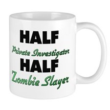 Half Private Investigator Half Zombie Slayer Mugs