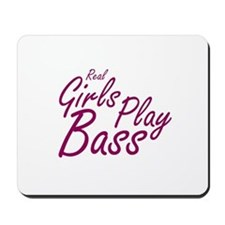real girls play bass Mousepad