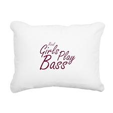 real girls play bass Rectangular Canvas Pillow
