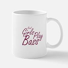 real girls play bass Mugs