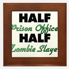 Half Prison Officer Half Zombie Slayer Framed Tile