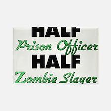 Half Prison Officer Half Zombie Slayer Magnets