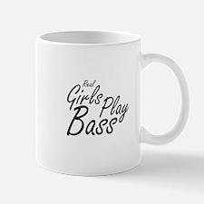 real girls play bass black Mugs