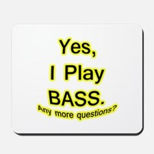 yes i play bass Mousepad