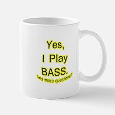 yes i play bass Mugs