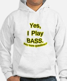 yes i play bass Hoodie