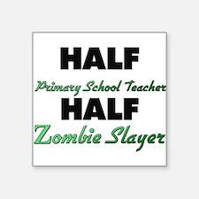 Half Primary School Teacher Half Zombie Slayer Sti