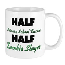 Half Primary School Teacher Half Zombie Slayer Mug